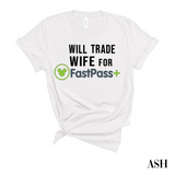 Trade Wife for Fastpass T-Shirt