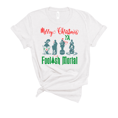 Merry Christmas Ya Foolish Mortal T-Shirt