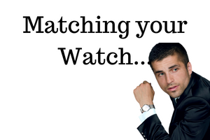 Matching your watch with your outfit (How to)