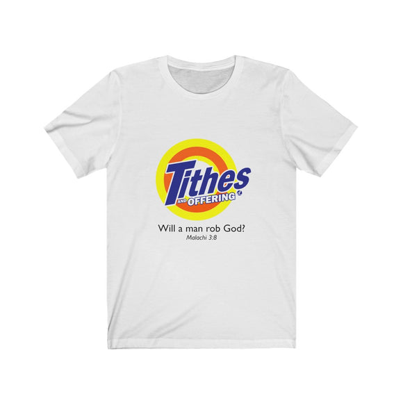 Copy of Tithes and Offerings- Inspirational: White lettering Short Sleeve Tee