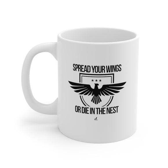 Spread your Wings Inspirational: Beverage Mug 11oz