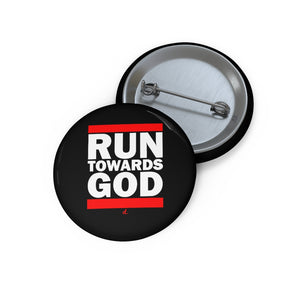 Run Towards God Inspirational Pin Buttons