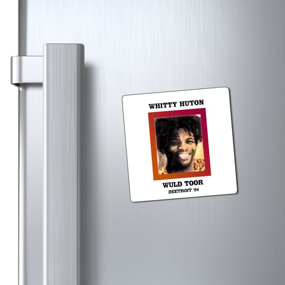 Whitty Huton - Wuld Toor: Nostalgia Magnets