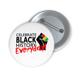 Celebrate Black History Everyday Inspirational: Pin Buttons