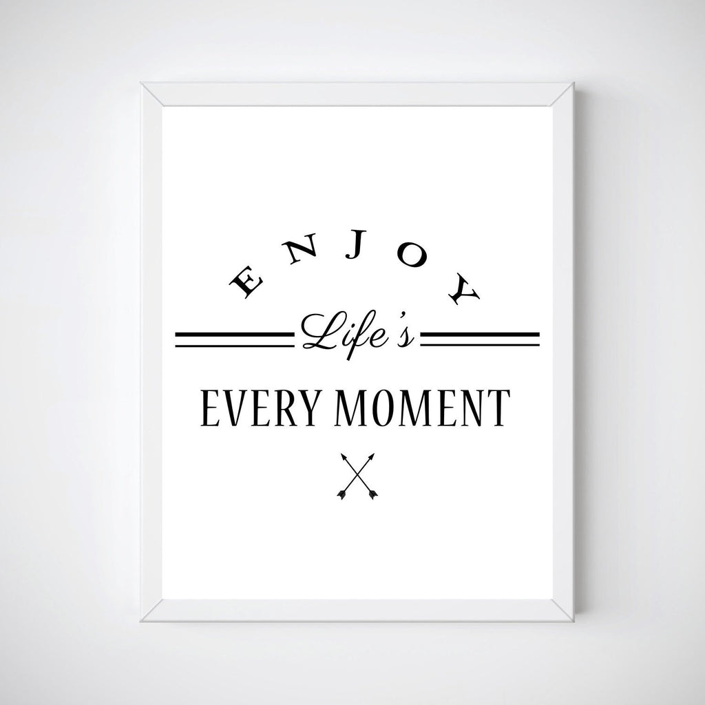 Enjoy Life's Every Moment, Inspirational Life Quote Print - WonderlustWallArt