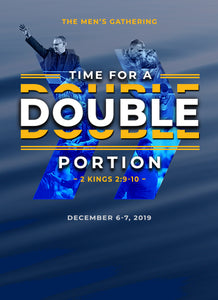 Men's Gathering 2019: Time For A Double Portion