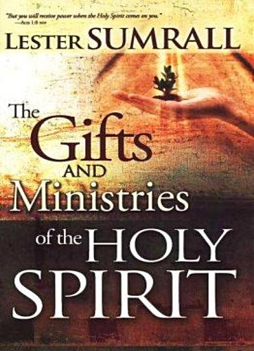 The Gifts and Ministries of the Holy Spirit