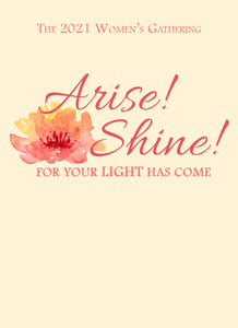 Women's Gathering 2021: Arise! Shine! For Your Light Has Come