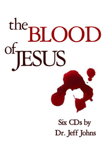 The Blood of Jesus - by Pastor Jeff Johns