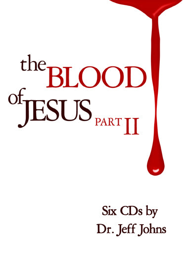 The Blood of Jesus Part 2 - by Pastor Jeff Johns