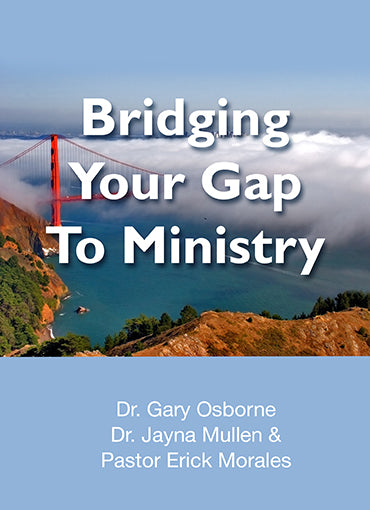Bridging Your Gap to Ministry