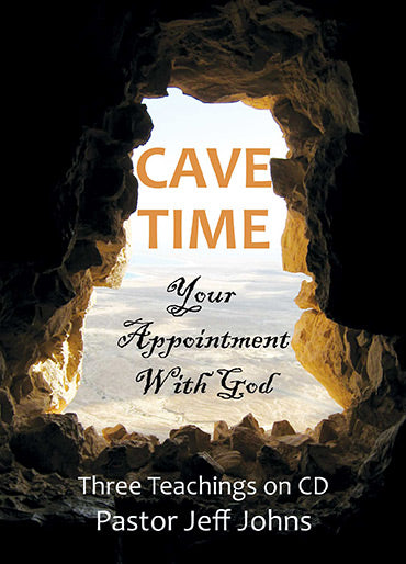 Cave Time - by Pastor Jeff Johns