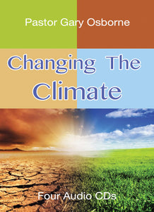 Changing The Climate - by Pastor Gary Osborne