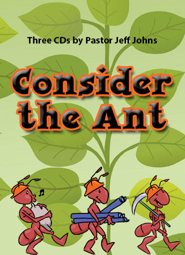 Consider the Ant - by Pastor Jeff Johns