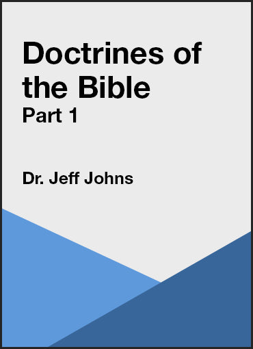 Doctrines of the Bible Part 1