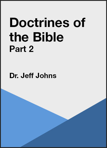 Doctrines of the Bible Part 2