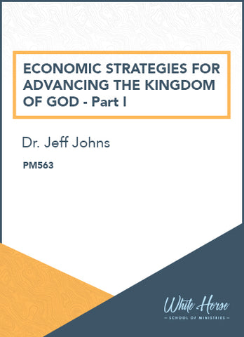 Economic Strategies for Advancing the Kingdom of God - Part I