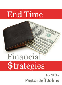 End Time Financial Strategies - by Pastor Jeff Johns