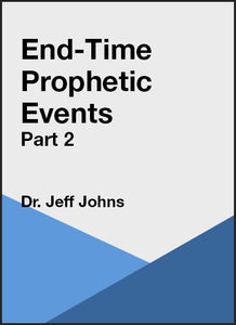 End-Time Prophetic Events 2