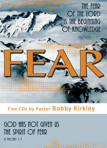 Fear - by Pastor Bobby Kirkley