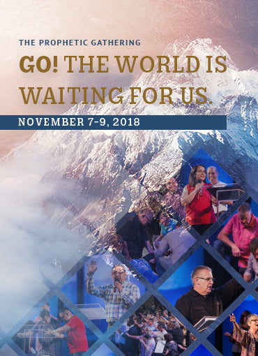 Prophetic Gathering 2018: GO! The World Is Waiting For Us