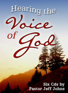 Hearing the Voice of God - by Pastor Jeff Johns