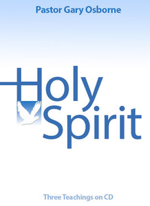 Holy Spirit - by Pastor Gary Osborne