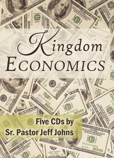 Kingdom Economics - by Pastor Jeff Johns