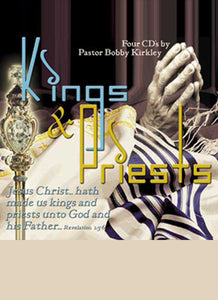 Kings & Priests - by Pastor Bobby Kirkley