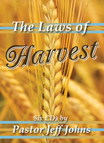 The Laws of Harvest - by Pastor Jeff Johns