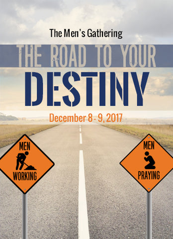 Men's Gathering 2017: The Road to Your Destiny