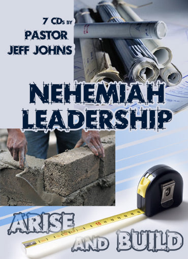 Nehemiah Leadership - by Pastor Jeff Johns
