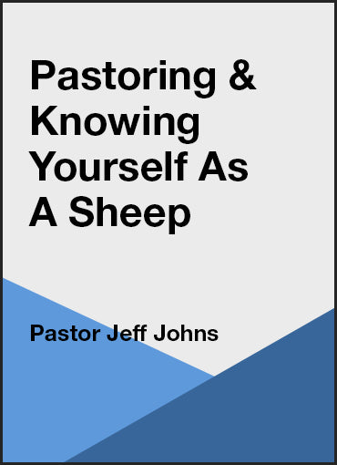 Pastoring & Knowing Yourself as a Sheep