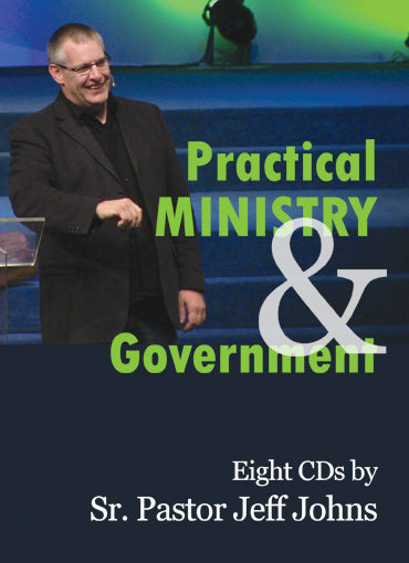 Practical Ministry & Government - by Pastor Jeff Johns