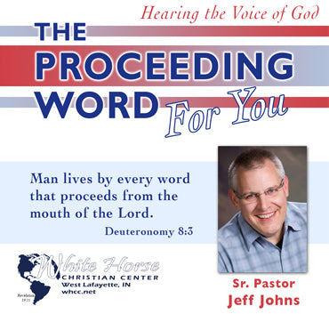 The Proceeding Word For You - by Pastor Jeff Johns