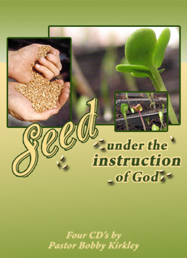 Seed Under the Instruction of God - Pastor Bobby Kirkley