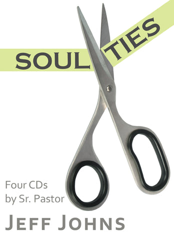 Soul Ties - by Pastor Jeff Johns