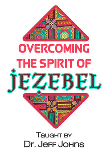 Overcoming the Spirit of Jezebel