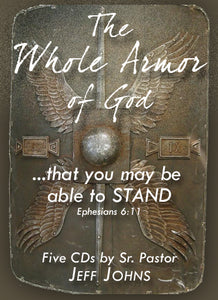 The Whole Armor of God - by Pastor Jeff Johns
