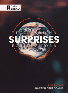 There Are No Surprises for the Lord