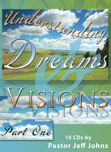 Understanding Dreams & Visions: Part 1 - by Pastor Jeff Johns