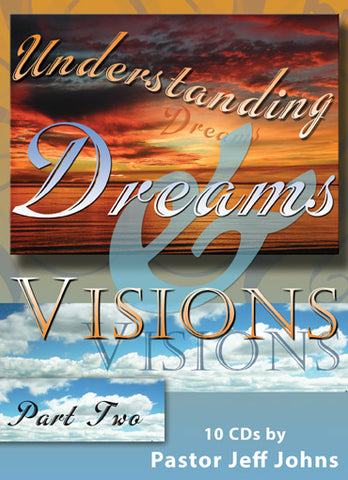 Understanding Dreams & Visions: Part 2 - by Pastor Jeff Johns