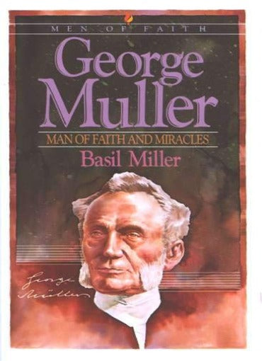 George Muller - Man of Faith and Miracles