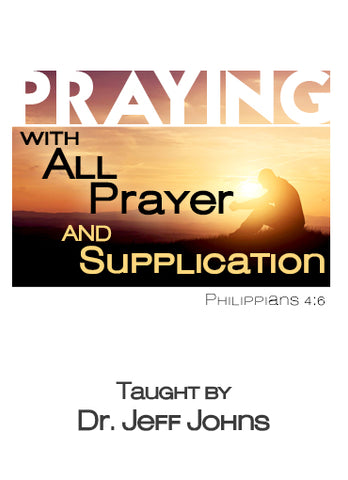 Praying With All Prayer and Supplication