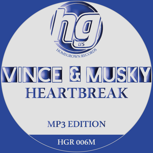 Vince & Musky 'Heartbreak' - Homegrown Records