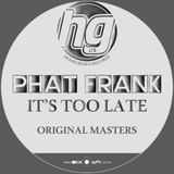 Phat Frank 'It's Too Late' - Homegrown Records