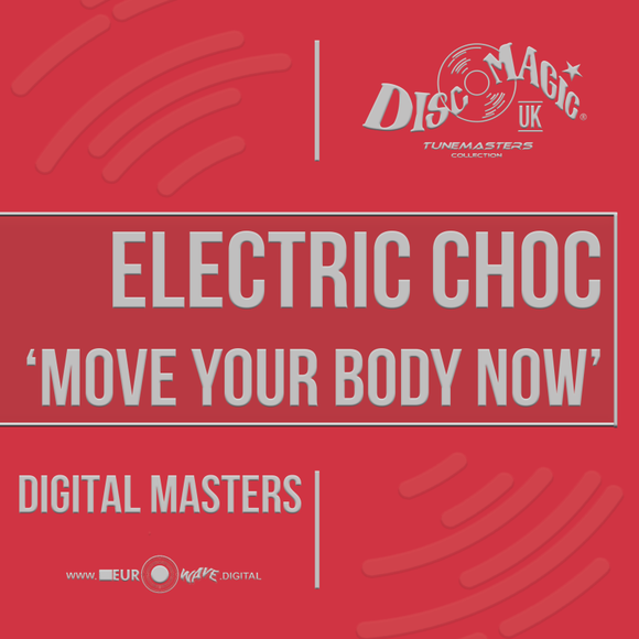 Electric Choc 'Move Your Body' - Tunemasters