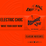 Electric Choc 'Move Your Body Now' - Digital Masters