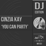 Cinzia Kay 'You Can Party' - Digital Masters