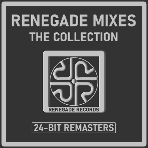 Renegade Mixes 'The Collection' 24-Bit Remasters - Renegade Records